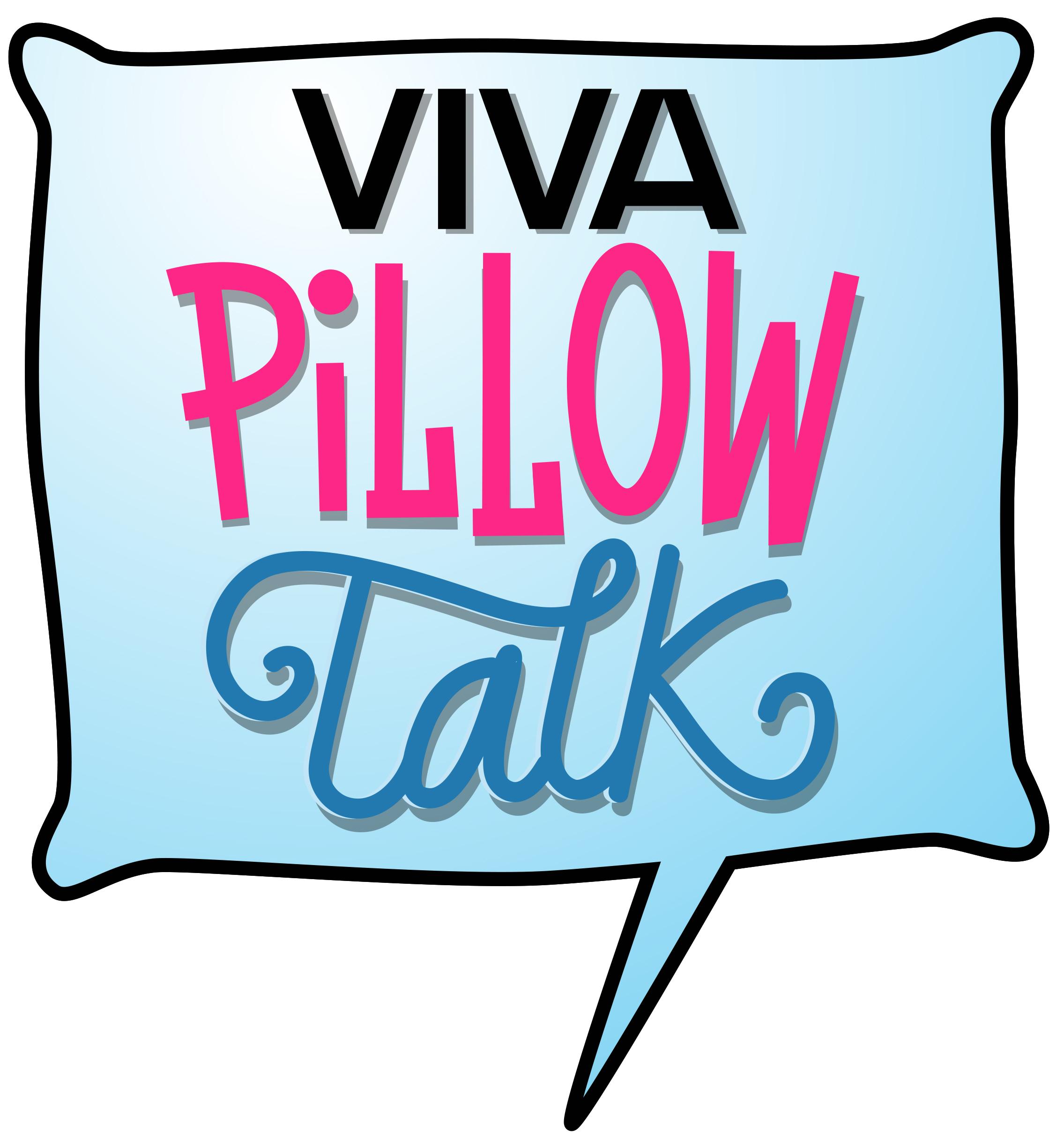 VIVA Pillow Talk